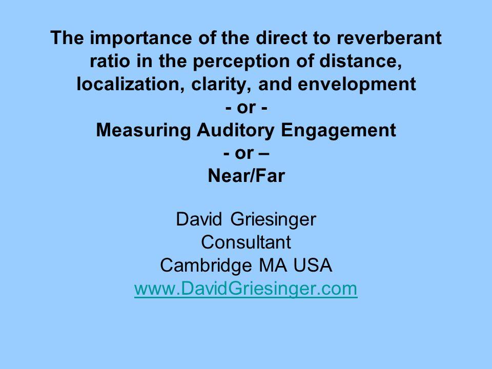 David Griesinger Consultant Cambridge MA USA www.DavidGriesinger.com