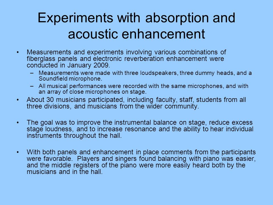 Experiments with absorption and acoustic enhancement