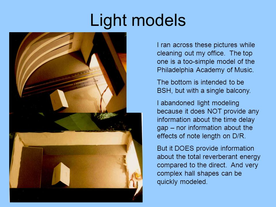 Light models I ran across these pictures while cleaning out my office. The top one is a too-simple model of the Philadelphia Academy of Music.