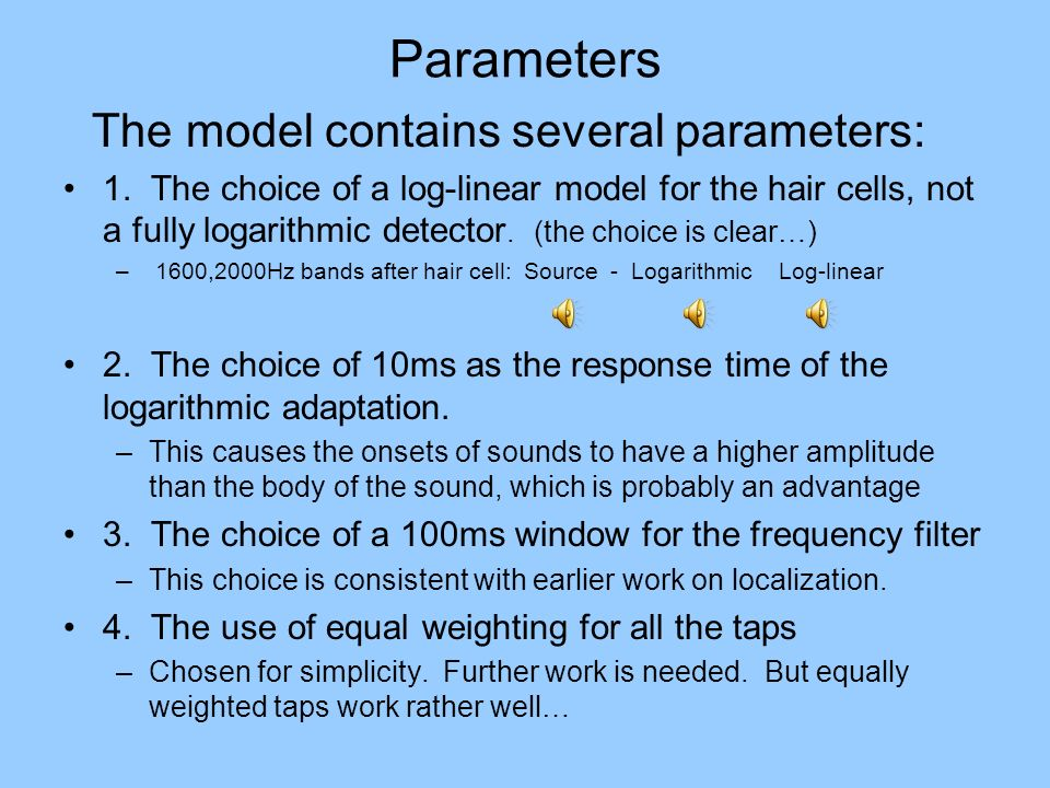 Parameters The model contains several parameters: