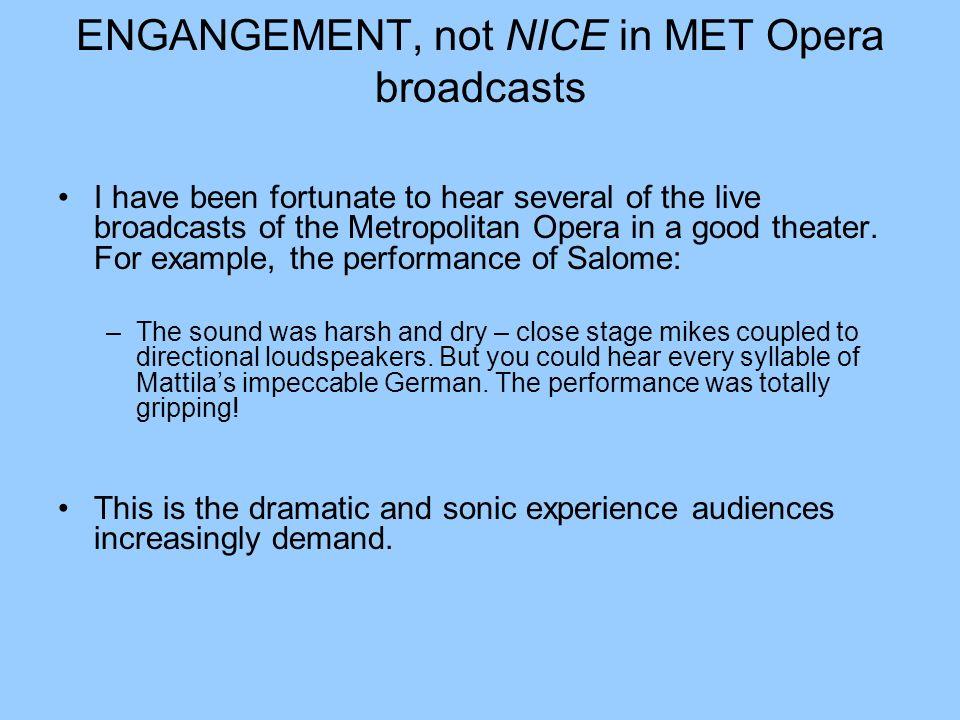 ENGANGEMENT, not NICE in MET Opera broadcasts