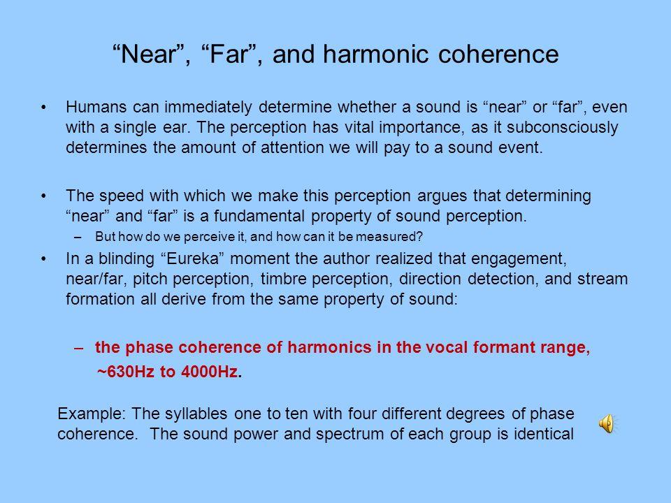 Near , Far , and harmonic coherence