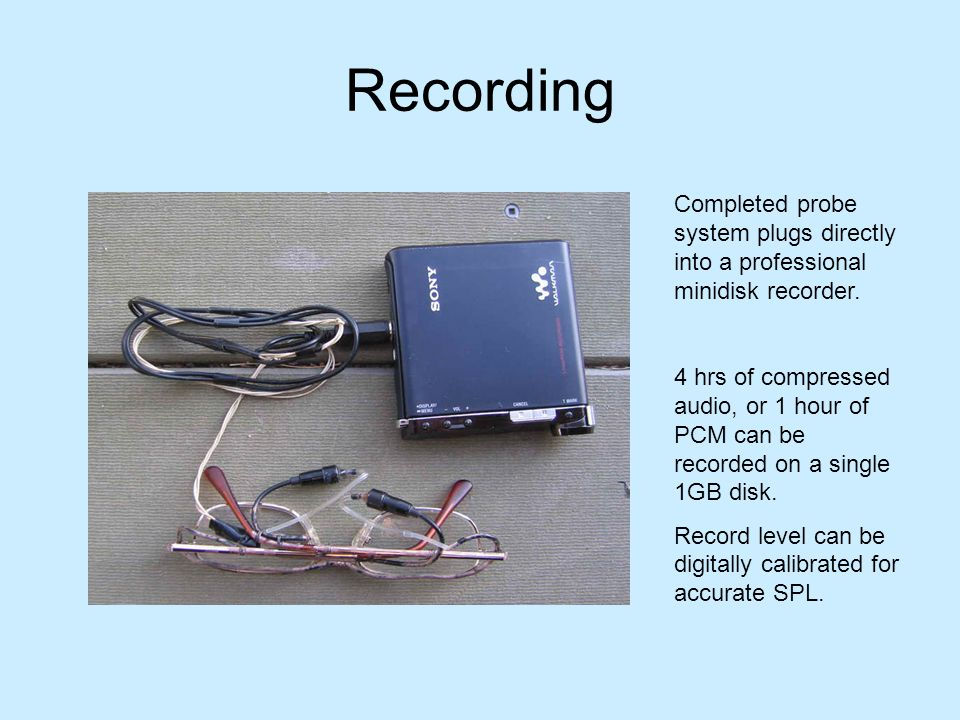 Recording Completed probe system plugs directly into a professional minidisk recorder.