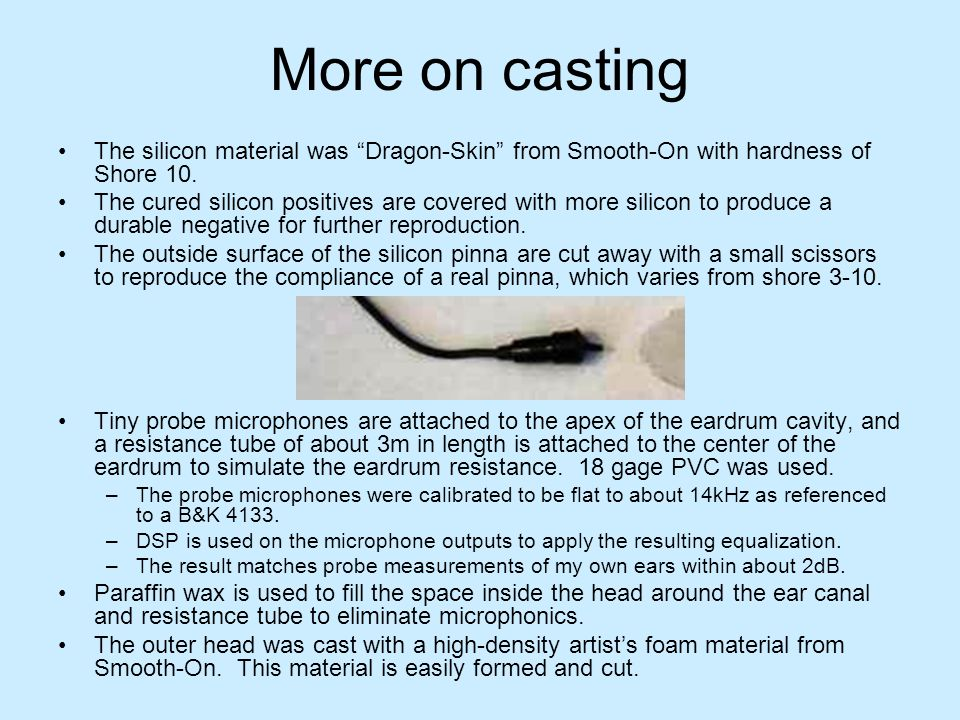 More on casting The silicon material was Dragon-Skin from Smooth-On with hardness of Shore 10.
