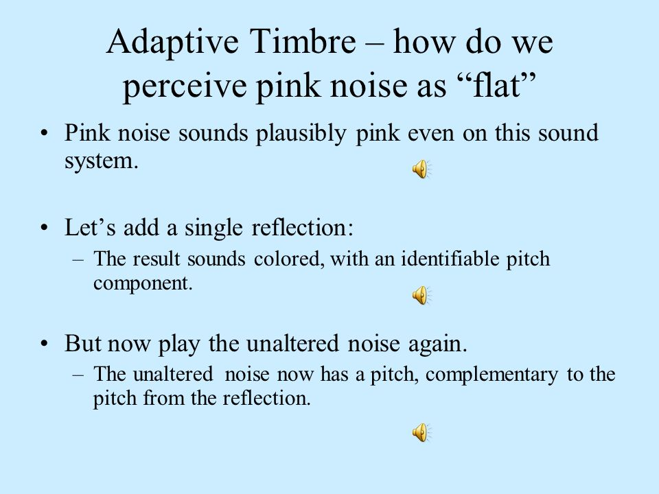 Adaptive Timbre – how do we perceive pink noise as flat