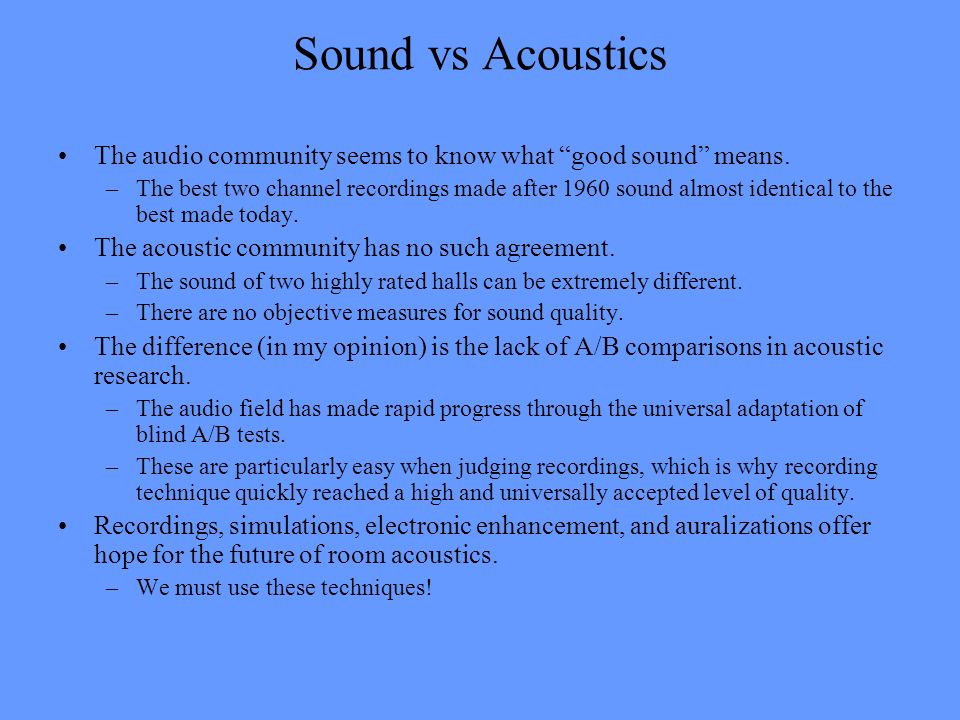 Sound vs Acoustics The audio community seems to know what good sound means.