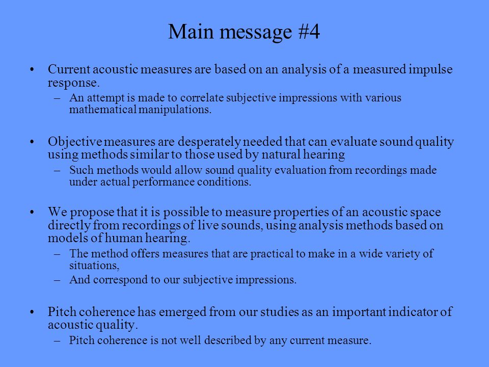 Main message #4 Current acoustic measures are based on an analysis of a measured impulse response.
