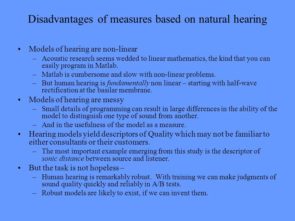 Disadvantages of measures based on natural hearing