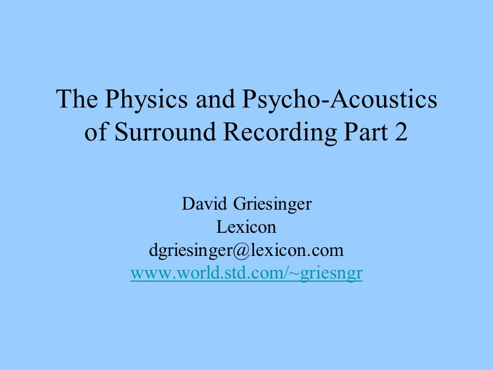 The Physics and Psycho-Acoustics of Surround Recording Part 2