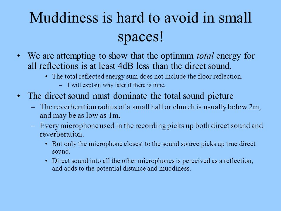 Muddiness is hard to avoid in small spaces!