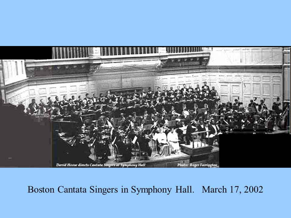 Boston Cantata Singers in Symphony Hall. March 17, 2002
