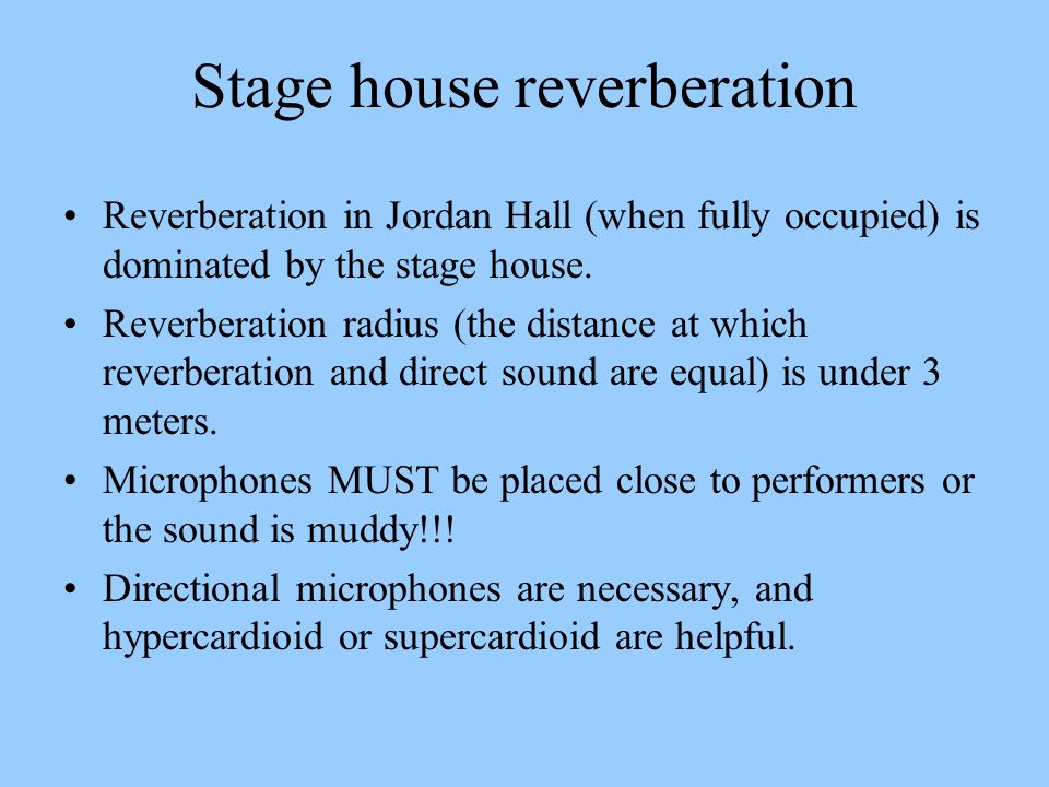 Stage house reverberation