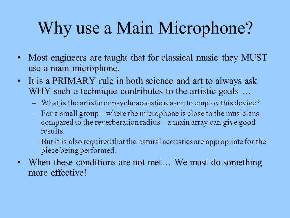 Why use a Main Microphone