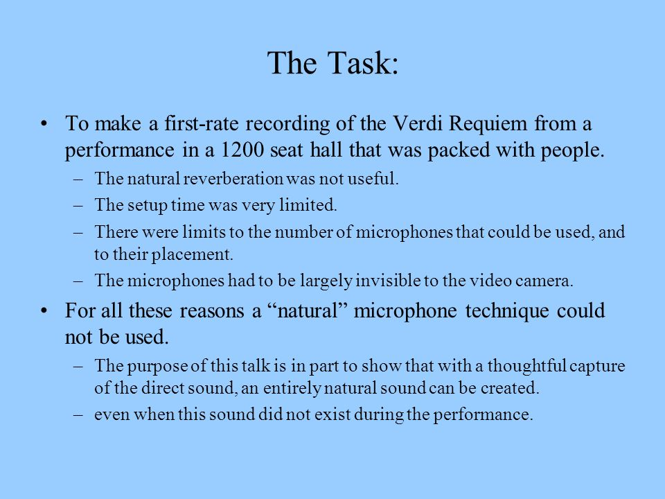 The Task: To make a first-rate recording of the Verdi Requiem from a performance in a 1200 seat hall that was packed with people.