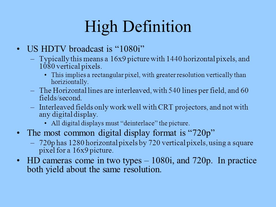 High Definition US HDTV broadcast is 1080i