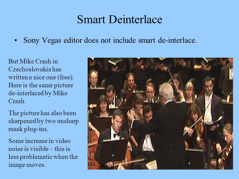 Smart Deinterlace Sony Vegas editor does not include smart de-interlace.