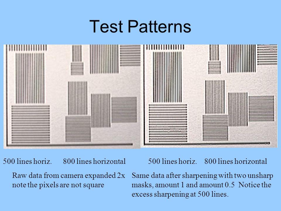 Test Patterns 500 lines horiz. 800 lines horizontal 500 lines horiz. 800 lines horizontal.