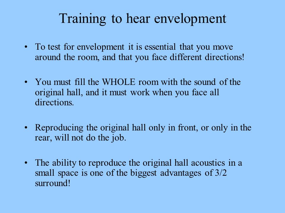 Training to hear envelopment