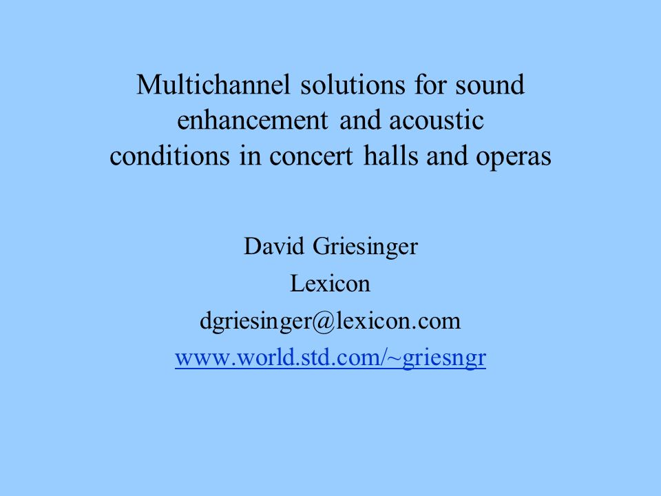Multichannel solutions for sound enhancement and acoustic conditions in concert halls and operas