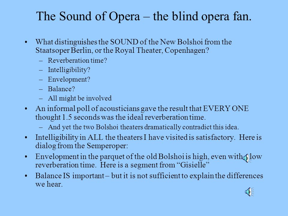 The Sound of Opera – the blind opera fan.