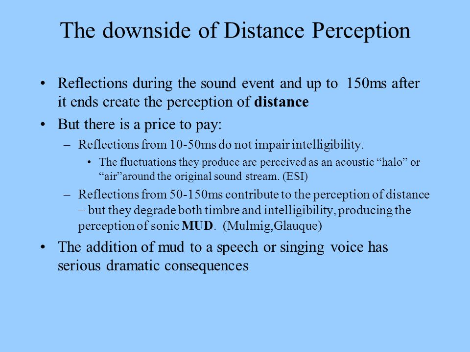 The downside of Distance Perception