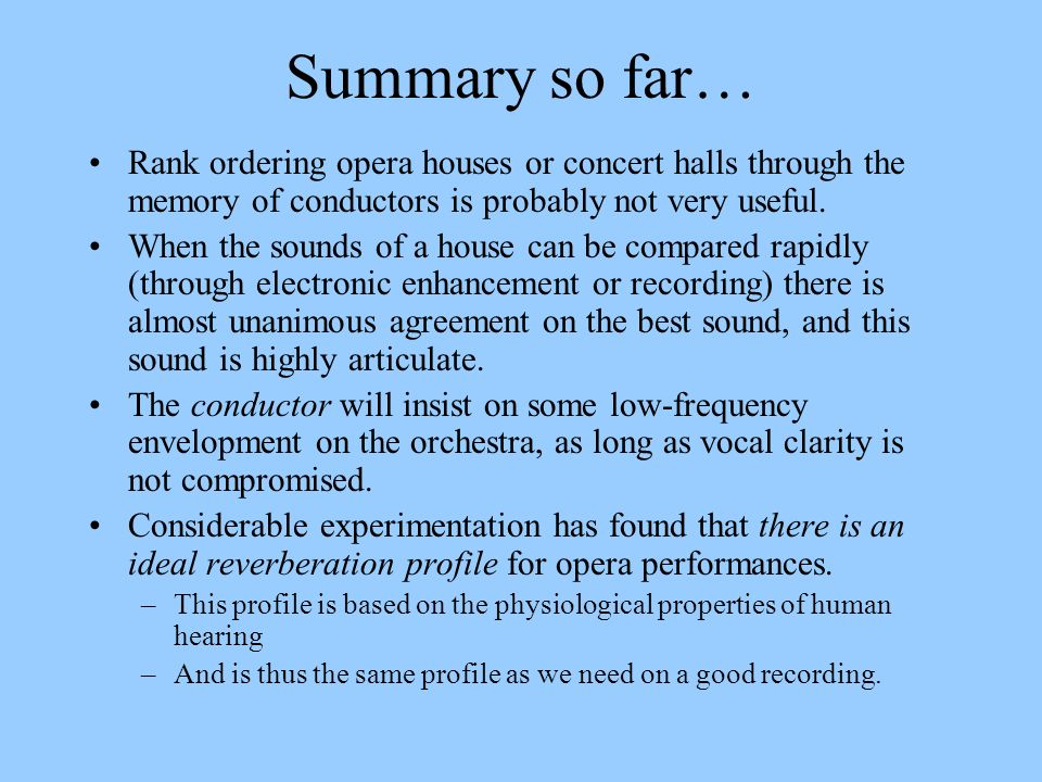 Summary so far… Rank ordering opera houses or concert halls through the memory of conductors is probably not very useful.