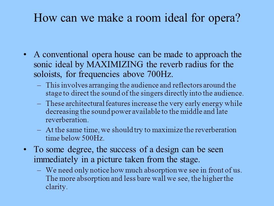 How can we make a room ideal for opera