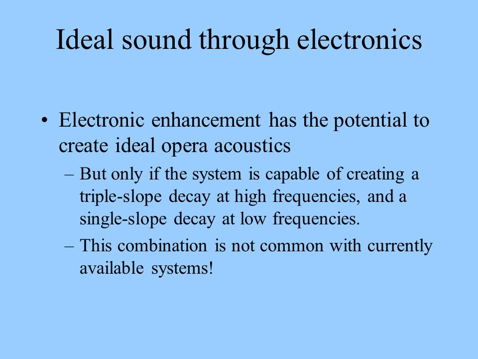 Ideal sound through electronics