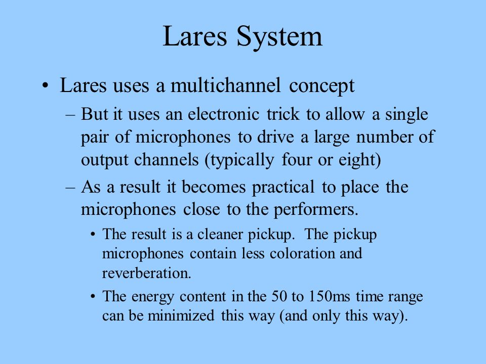 Lares System Lares uses a multichannel concept