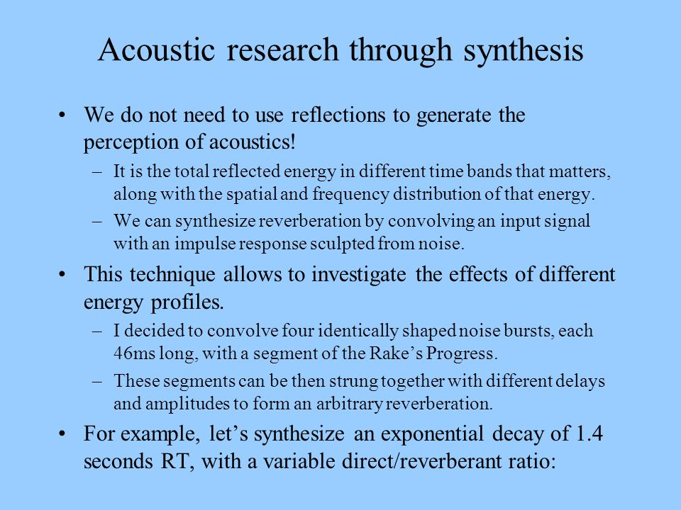 Acoustic research through synthesis