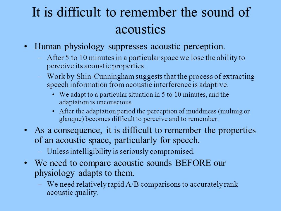 It is difficult to remember the sound of acoustics