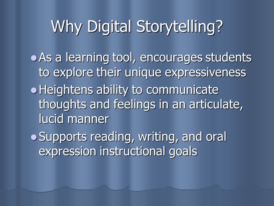 Why Digital Storytelling