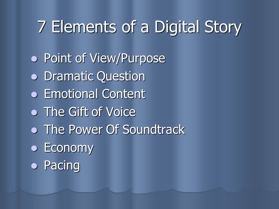 7 Elements of a Digital Story