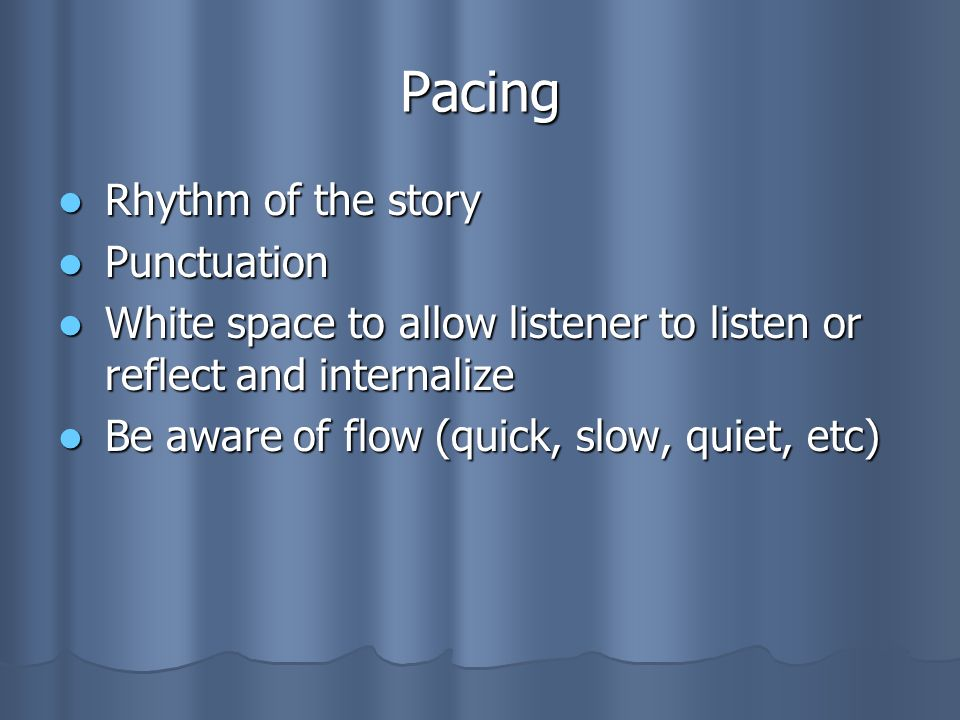 Pacing Rhythm of the story Punctuation