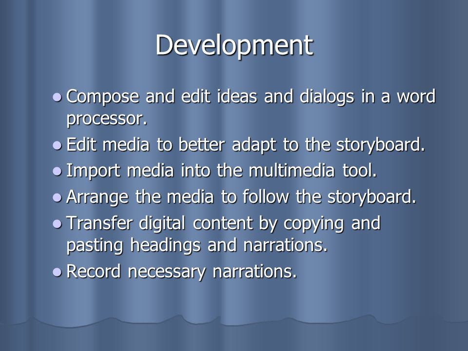 Development Compose and edit ideas and dialogs in a word processor.