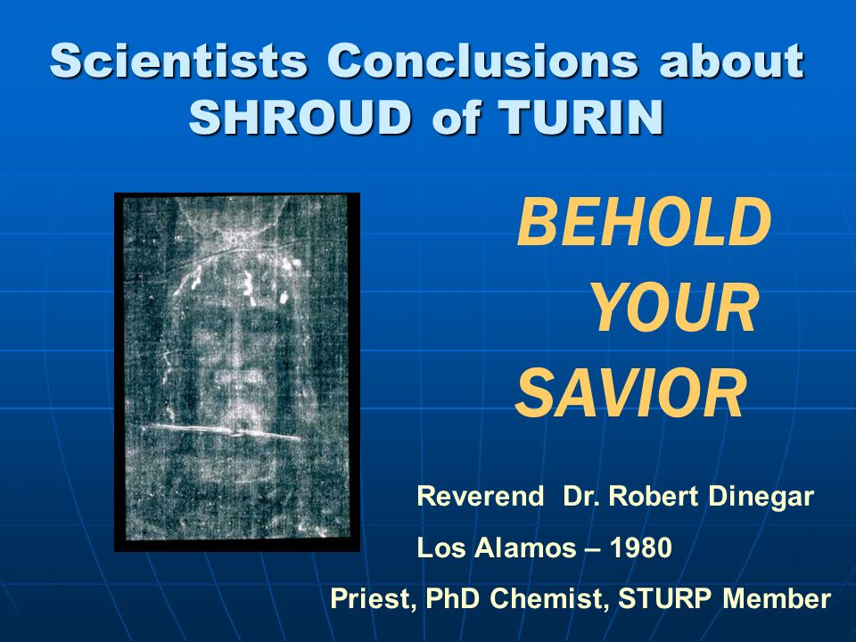 Scientists Conclusions about SHROUD of TURIN
