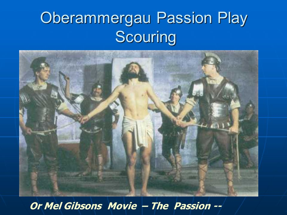 Oberammergau Passion Play Scouring