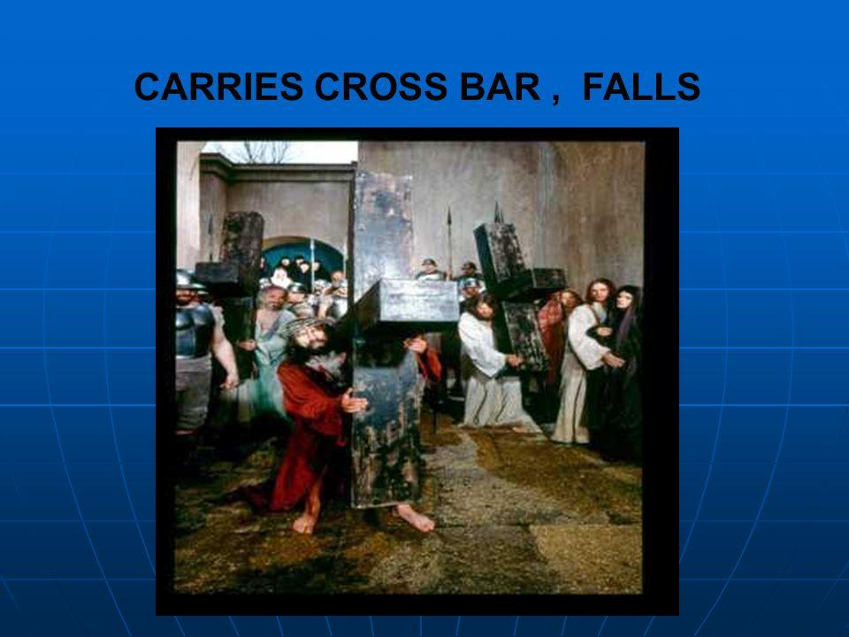 CARRIES CROSS BAR , FALLS