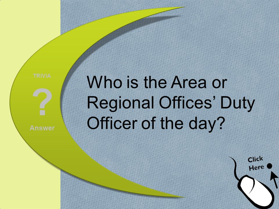 Who is the Area or Regional Offices' Duty Officer of the day
