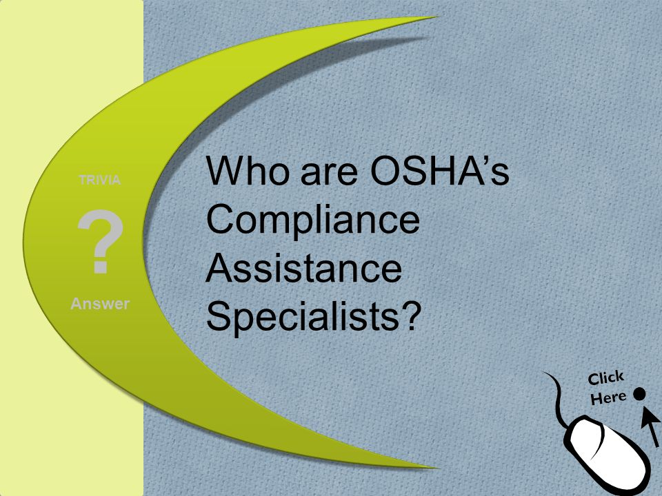 Who are OSHA's Compliance Assistance Specialists
