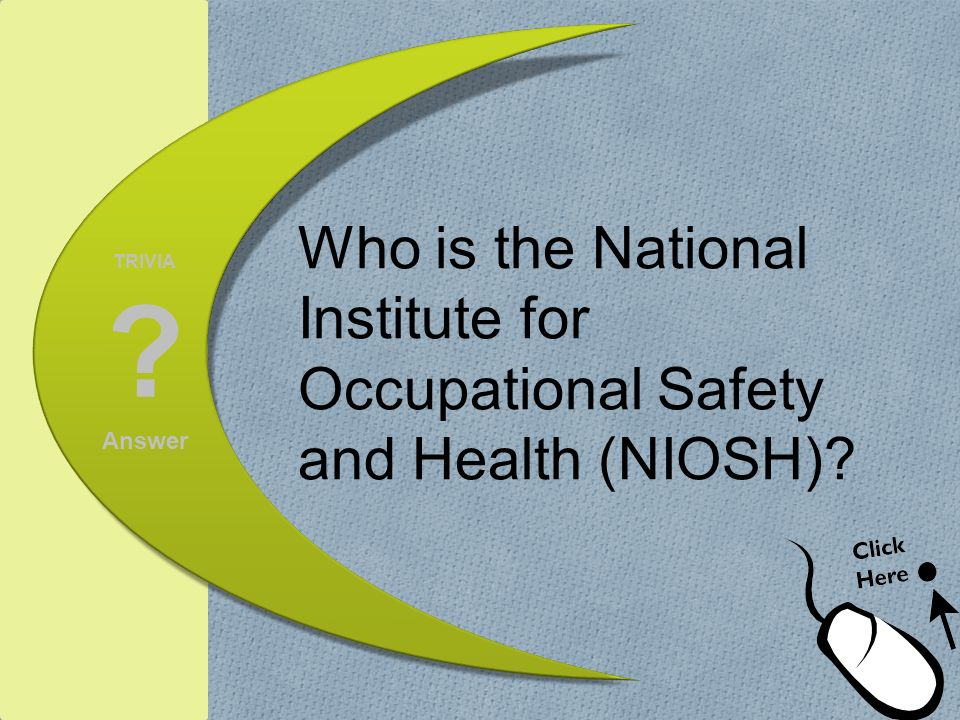 Who is the National Institute for Occupational Safety and Health (NIOSH)