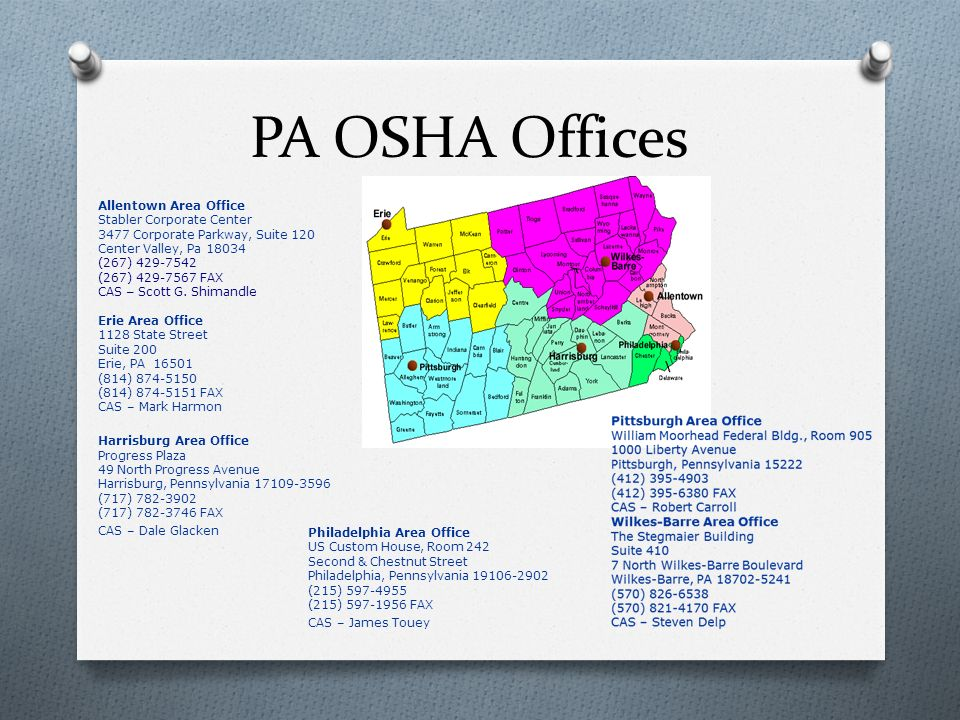 PA OSHA Offices Allentown Area Office Stabler Corporate Center. 3477 Corporate Parkway, Suite 120.