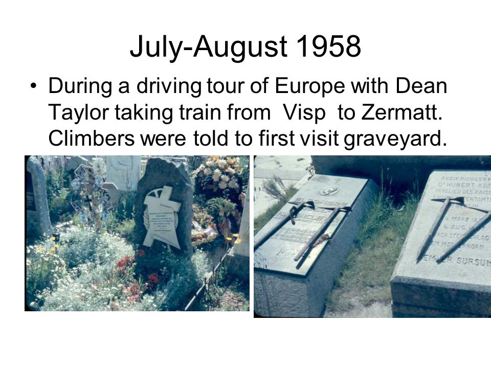 July-August 1958 During a driving tour of Europe with Dean Taylor taking train from Visp to Zermatt.