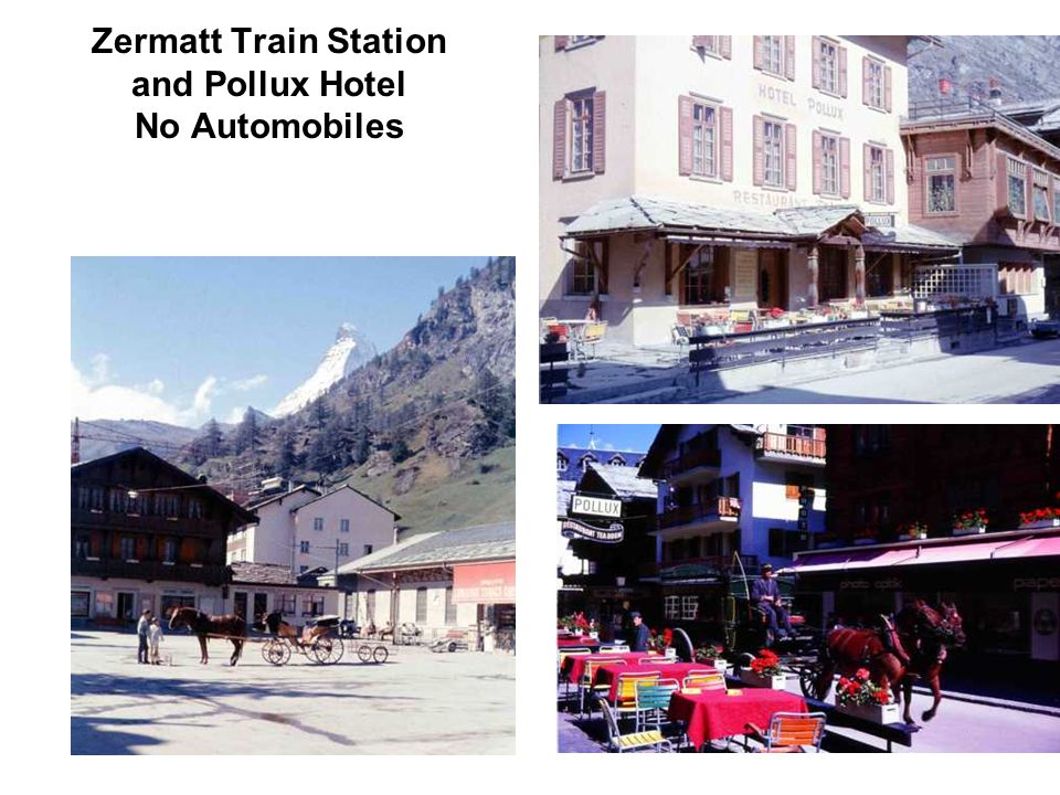 Zermatt Train Station and Pollux Hotel No Automobiles