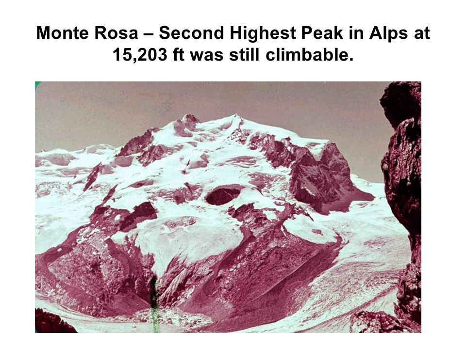 Monte Rosa – Second Highest Peak in Alps at 15,203 ft was still climbable.