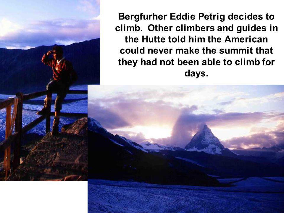 Bergfurher Eddie Petrig decides to climb