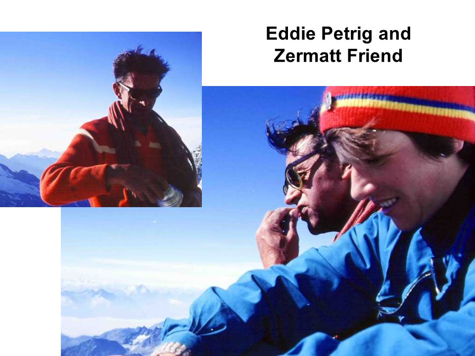 Eddie Petrig and Zermatt Friend