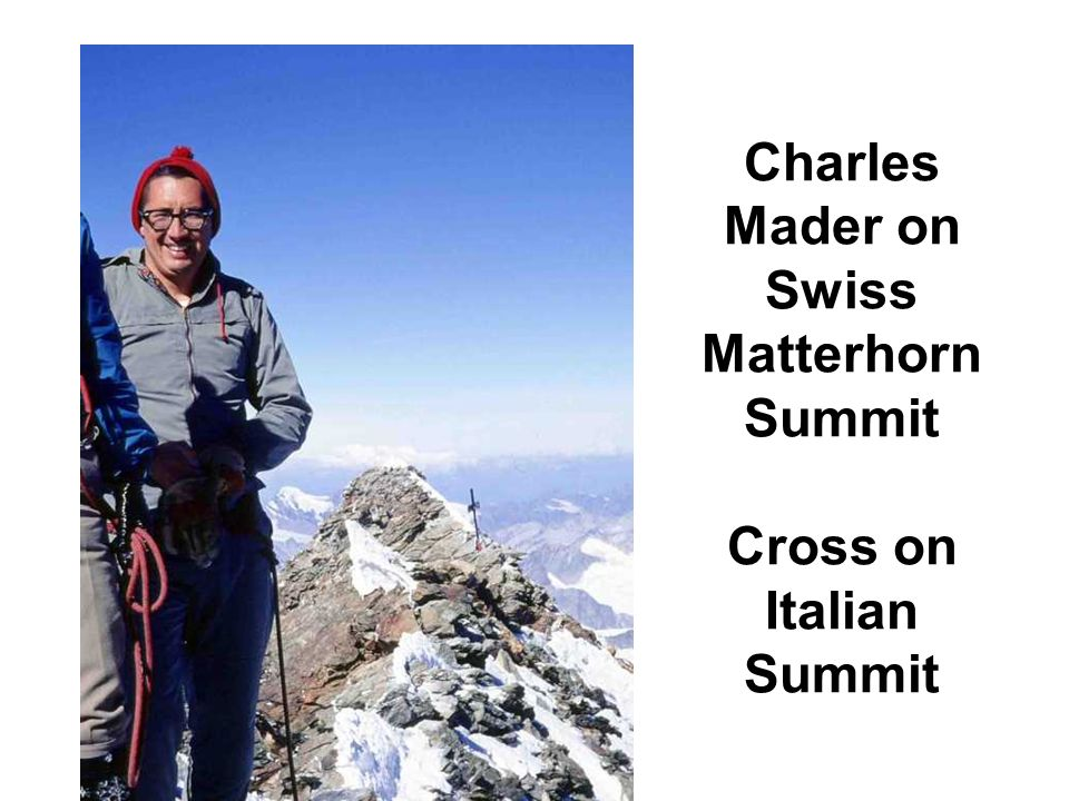 Charles Mader on Swiss Matterhorn Summit Cross on Italian Summit