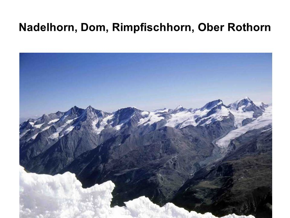 Nadelhorn, Dom, Rimpfischhorn, Ober Rothorn