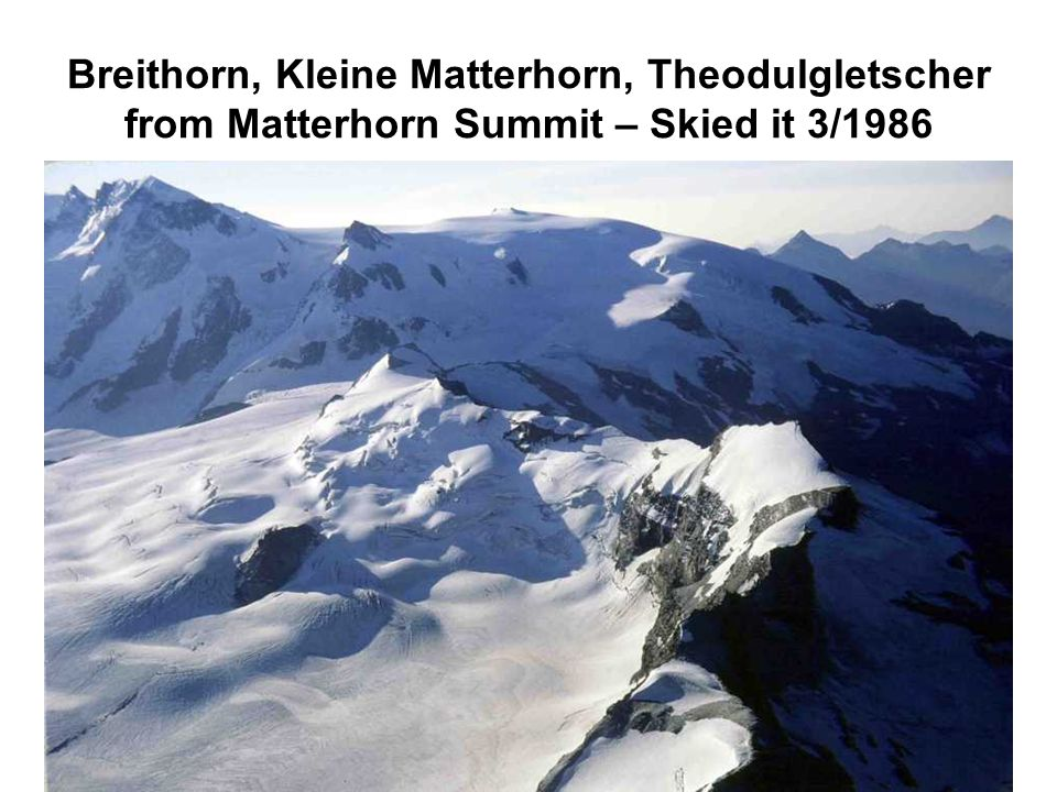 Breithorn, Kleine Matterhorn, Theodulgletscher from Matterhorn Summit – Skied it 3/1986